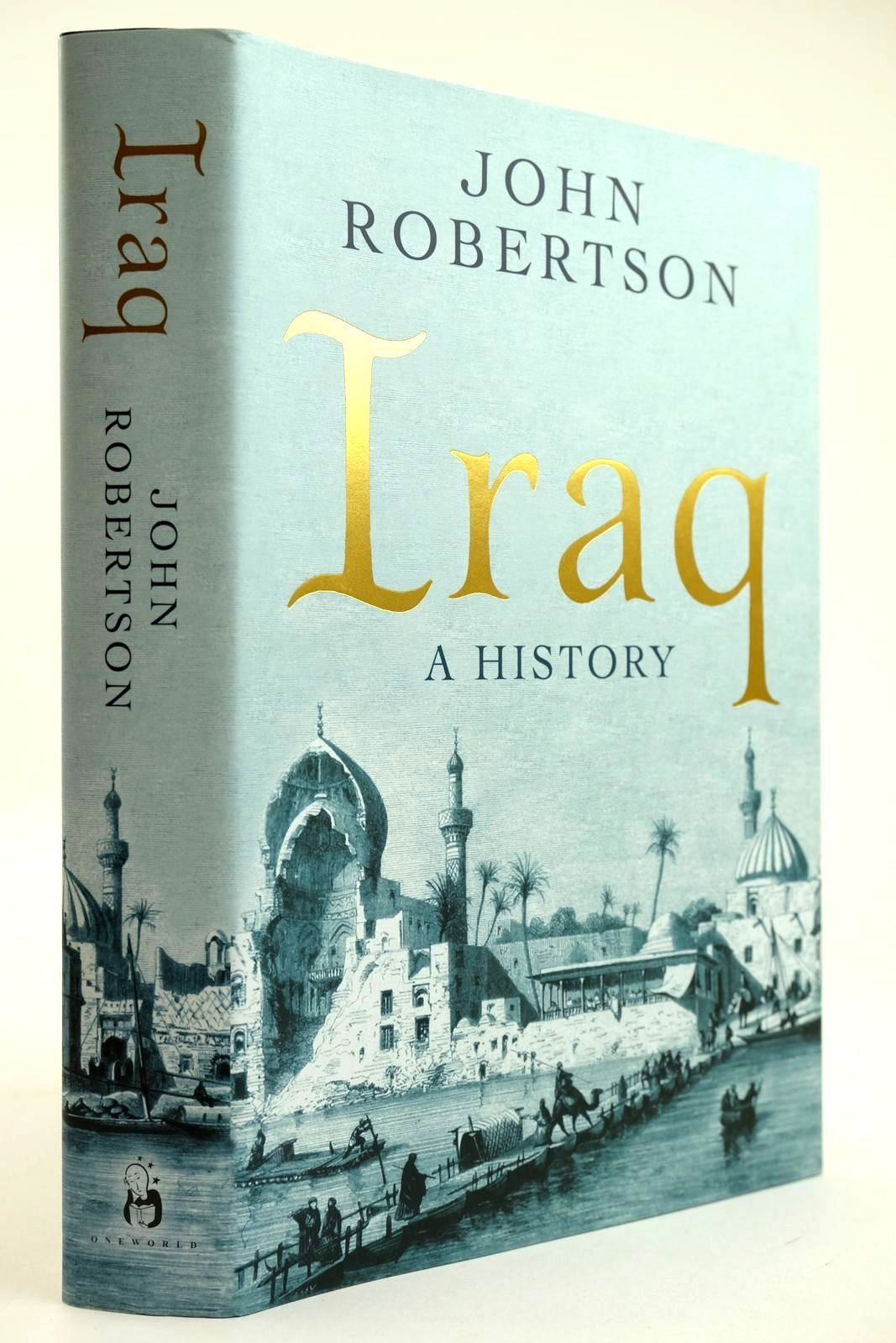 Photo of IRAQ A HISTORY written by Robertson, John published by Oneworld (STOCK CODE: 2132129)  for sale by Stella & Rose's Books
