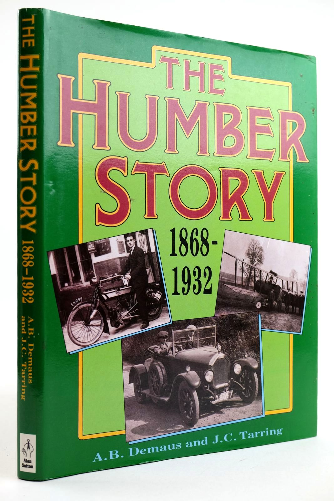 Photo of THE HUMBER STORY 1868-1932 written by Demaus, A.B. Tarring, J.C. published by Alan Sutton (STOCK CODE: 2132135)  for sale by Stella & Rose's Books