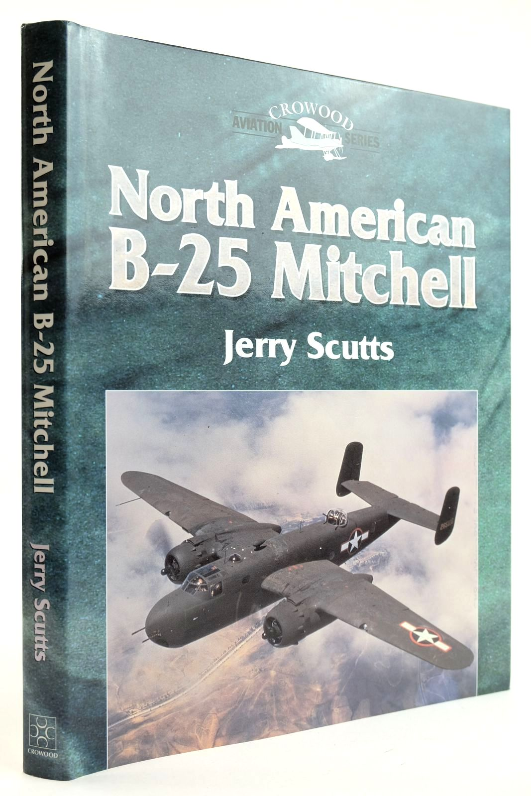 Photo of NORTH AMERICAN B-25 MITCHELL written by Scutts, Jerry published by The Crowood Press (STOCK CODE: 2132151)  for sale by Stella & Rose's Books