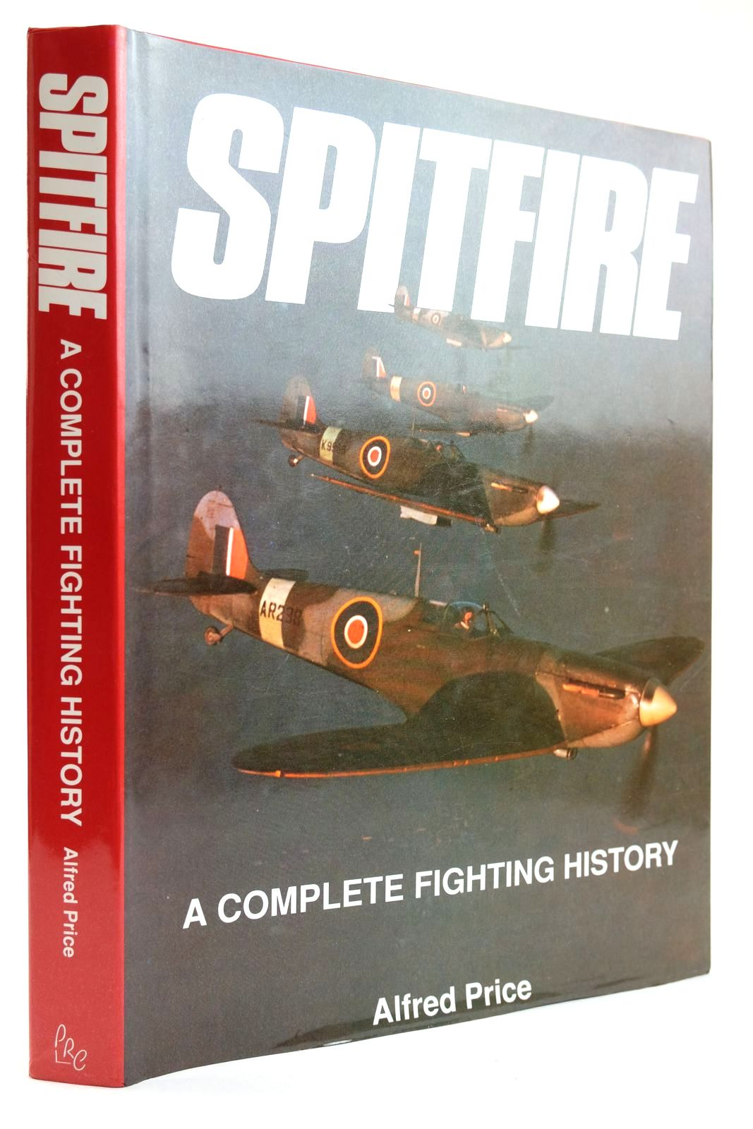 Photo of SPITFIRE A COMPLETE FIGHTING HISTORY written by Price, Alfred published by Promotional Reprint Company Ltd. (STOCK CODE: 2132152)  for sale by Stella & Rose's Books