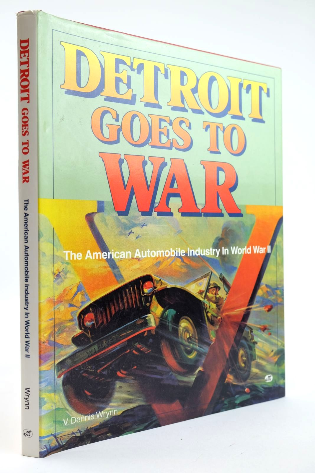 Photo of DETROIT GOES TO WAR written by Wrynn, V. Dennis published by Motorbooks International (STOCK CODE: 2132163)  for sale by Stella & Rose's Books