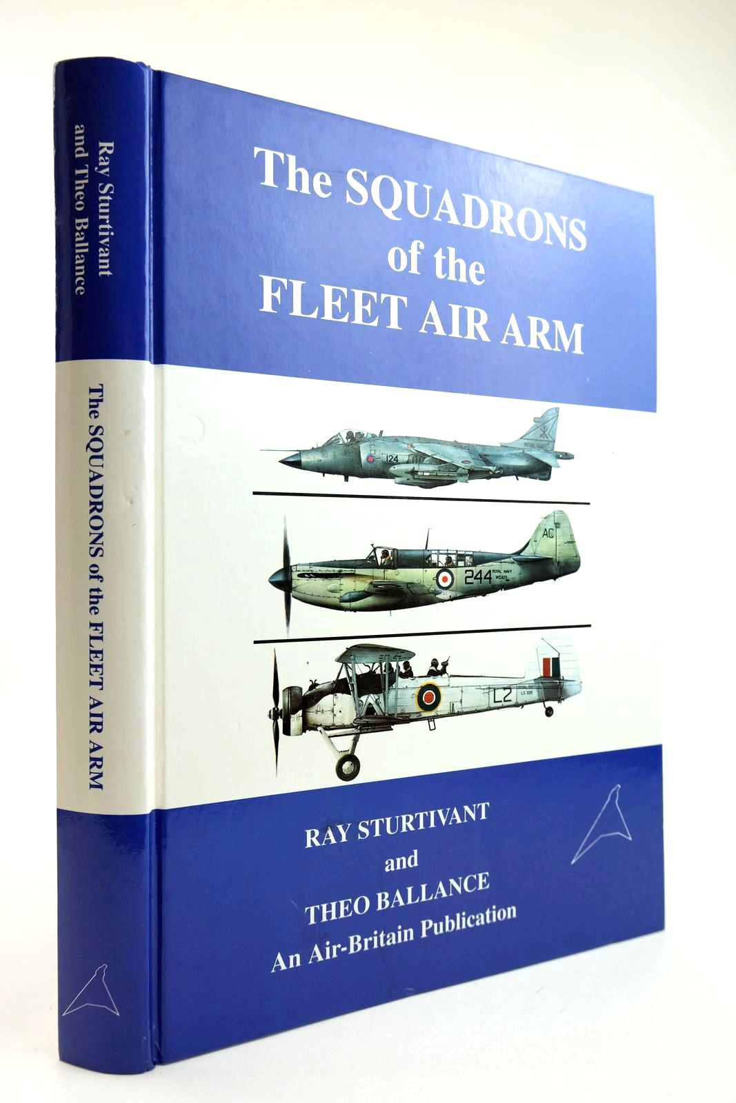 Photo of THE SQUADRONS OF THE FLEET AIR ARM written by Sturtivant, Ray Ballance, Theo published by Air-Britain (Historians) Ltd. (STOCK CODE: 2132189)  for sale by Stella & Rose's Books