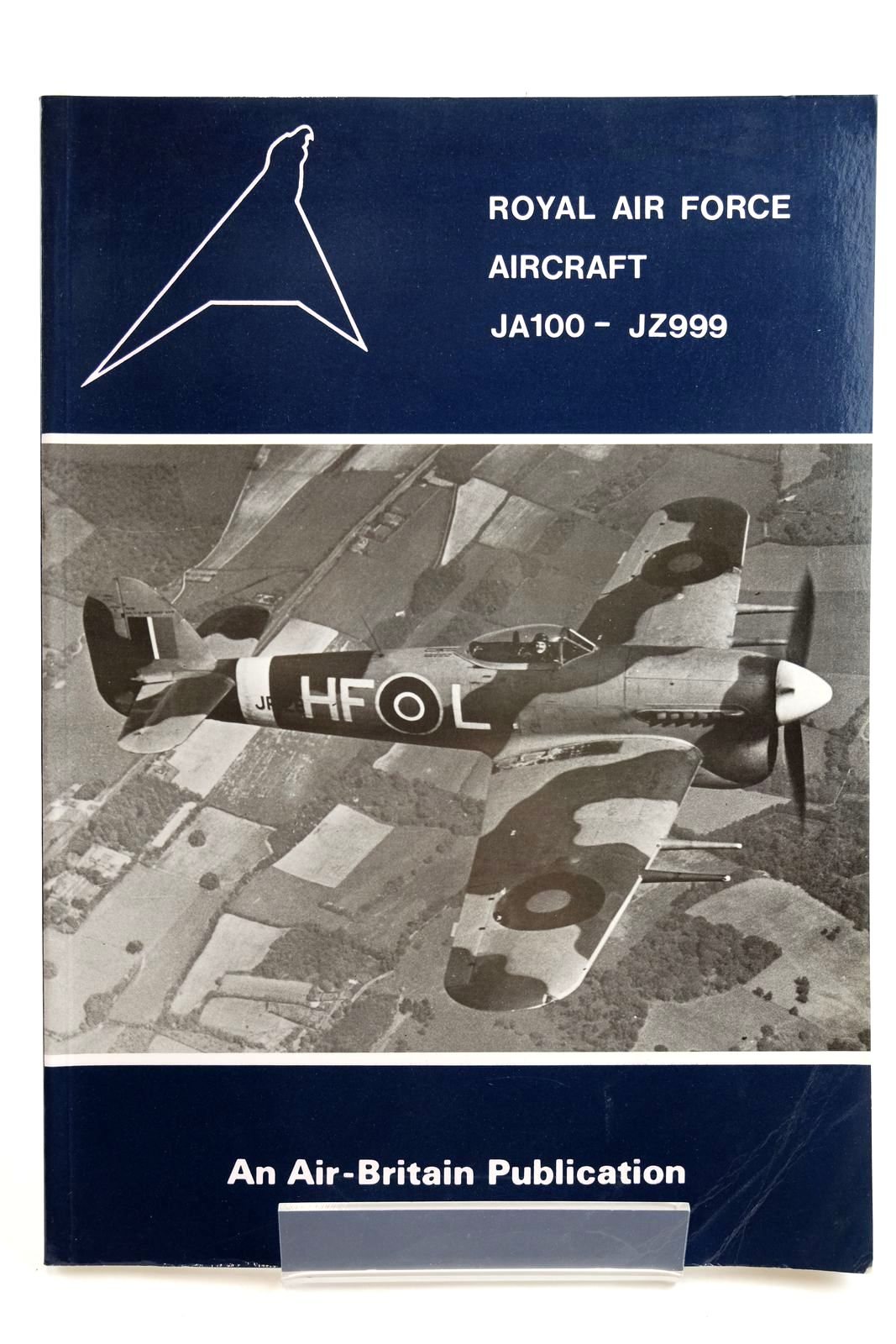 Photo of ROYAL AIR FORCE AIRCRAFT JA100 - JZ999 written by Halley, James J. published by Air-Britain (Historians) Ltd. (STOCK CODE: 2132209)  for sale by Stella & Rose's Books