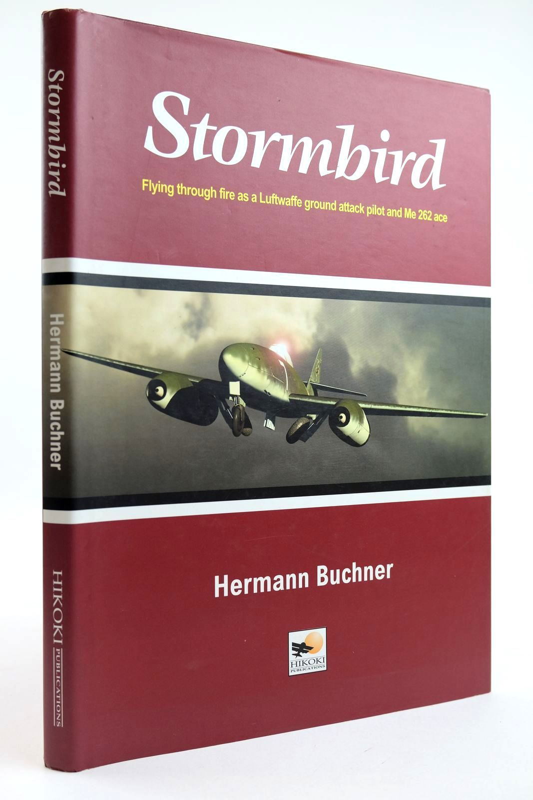 Photo of STORMBIRD: FLYING THROUGH FIRE AS A LUFTWAFFE GROUND ATTACK PILOT AND ME 262 ACE written by Buchner, Hermann published by Hikoki Publications (STOCK CODE: 2132210)  for sale by Stella & Rose's Books