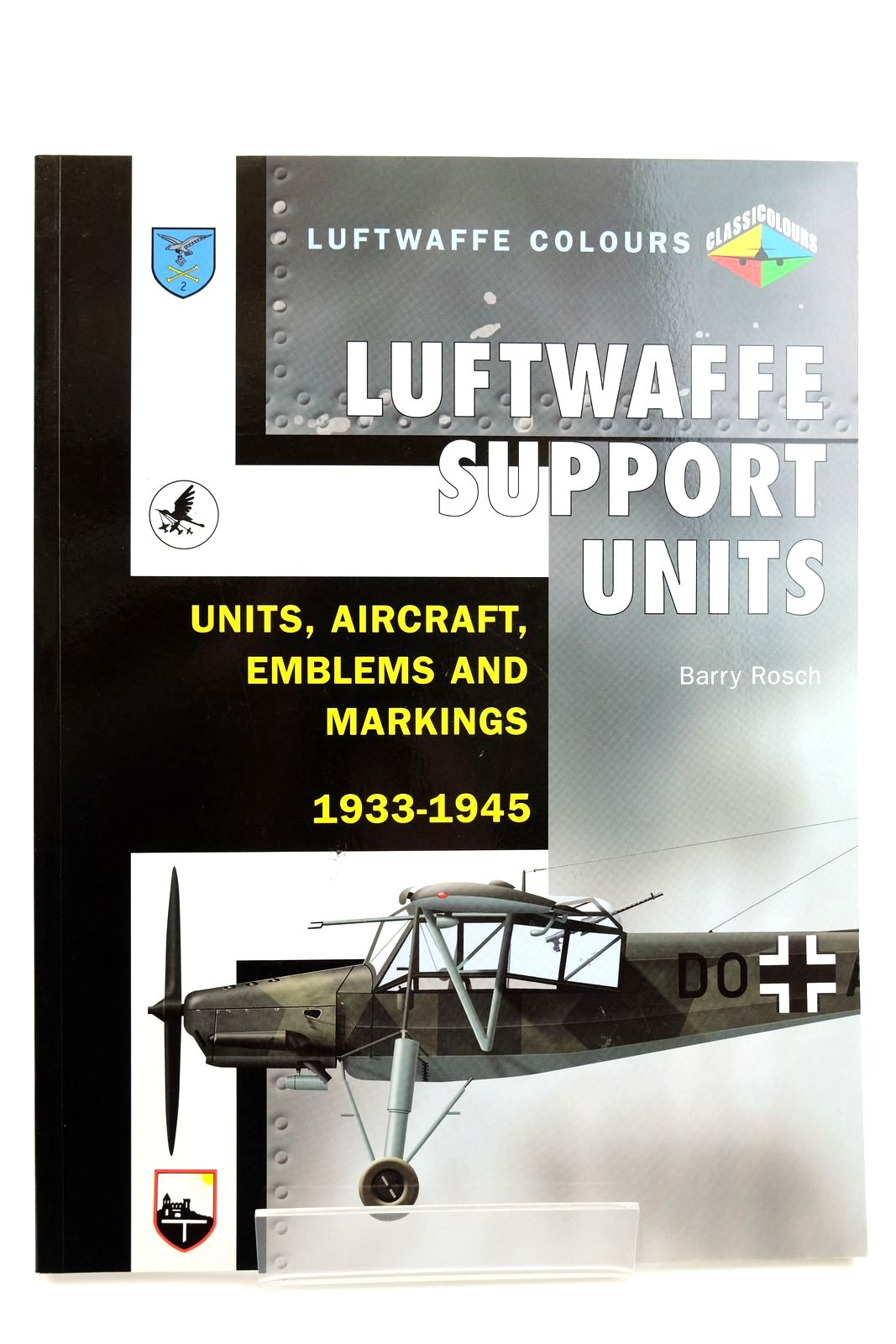 Photo of LUFTWAFFE SUPPORT UNITS UNITS, AIRCRAFT, EMBLEMS AND MARKINGS 1933-1945 written by Rosch, Barry published by Ian Allan (STOCK CODE: 2132218)  for sale by Stella & Rose's Books