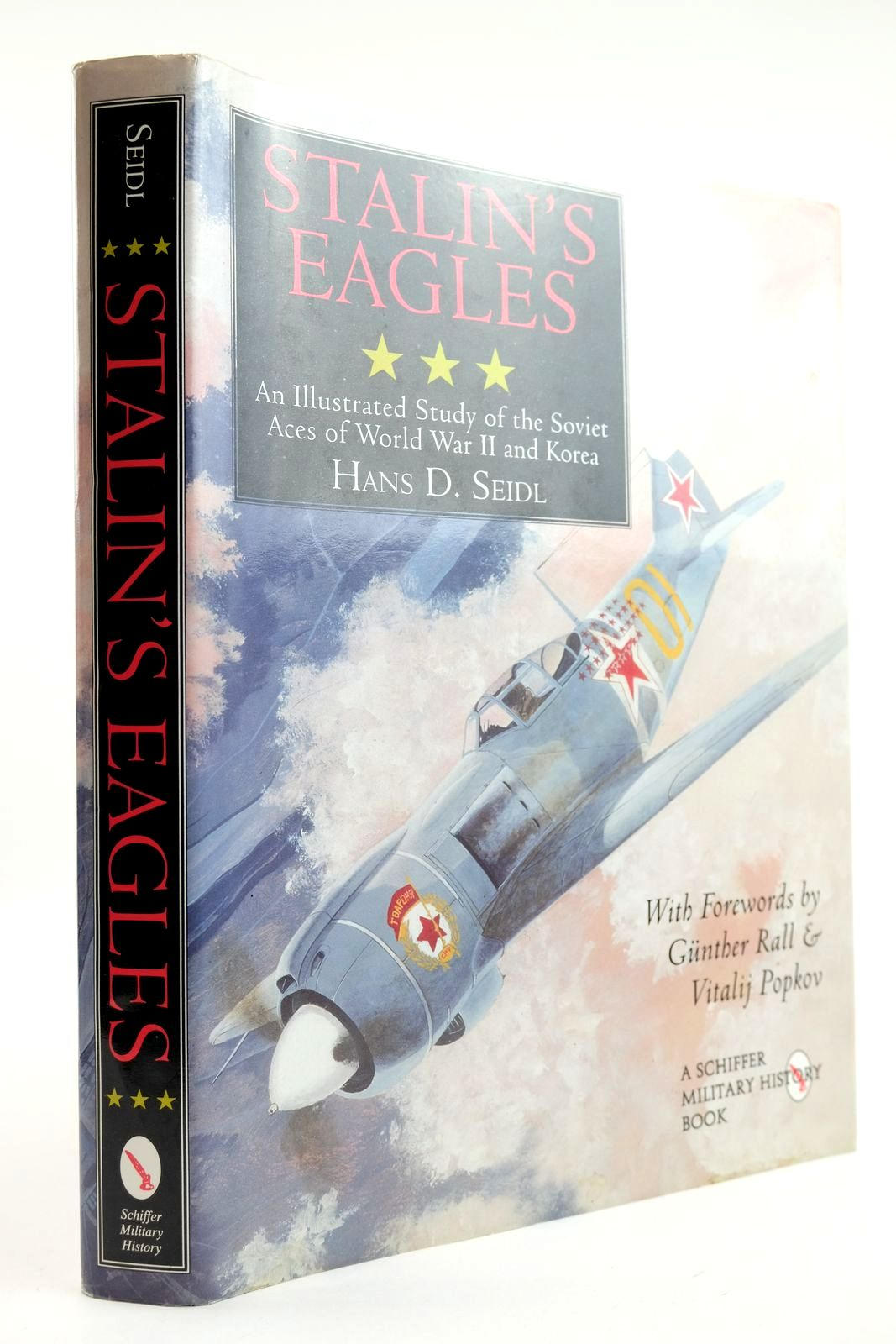 Photo of STALIN'S EAGLES: AN ILLUSTRATED STUDY OF THE SOVIET ACES OF WORLD WAR II AND KOREA written by Seidl, Hans D. published by Schiffer Military History (STOCK CODE: 2132228)  for sale by Stella & Rose's Books