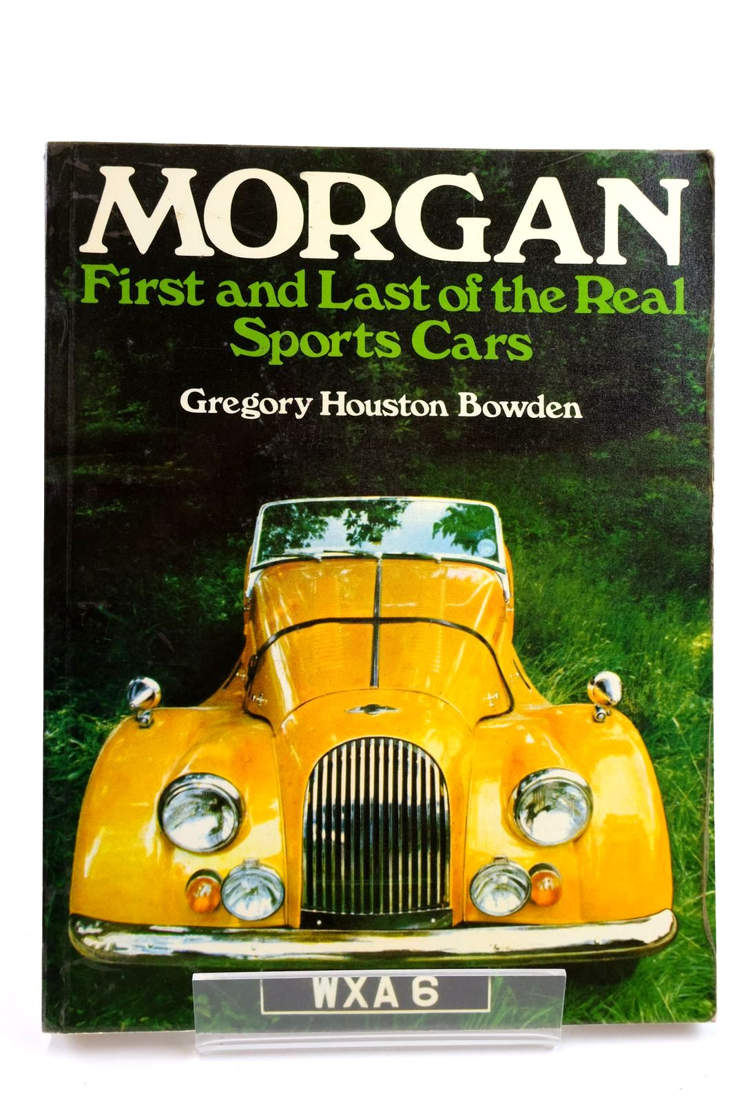 Photo of MORGAN FIRST AND LAST OF THE REAL SPORTS CARS written by Bowden, Gregory Houston published by Galleon (STOCK CODE: 2132232)  for sale by Stella & Rose's Books