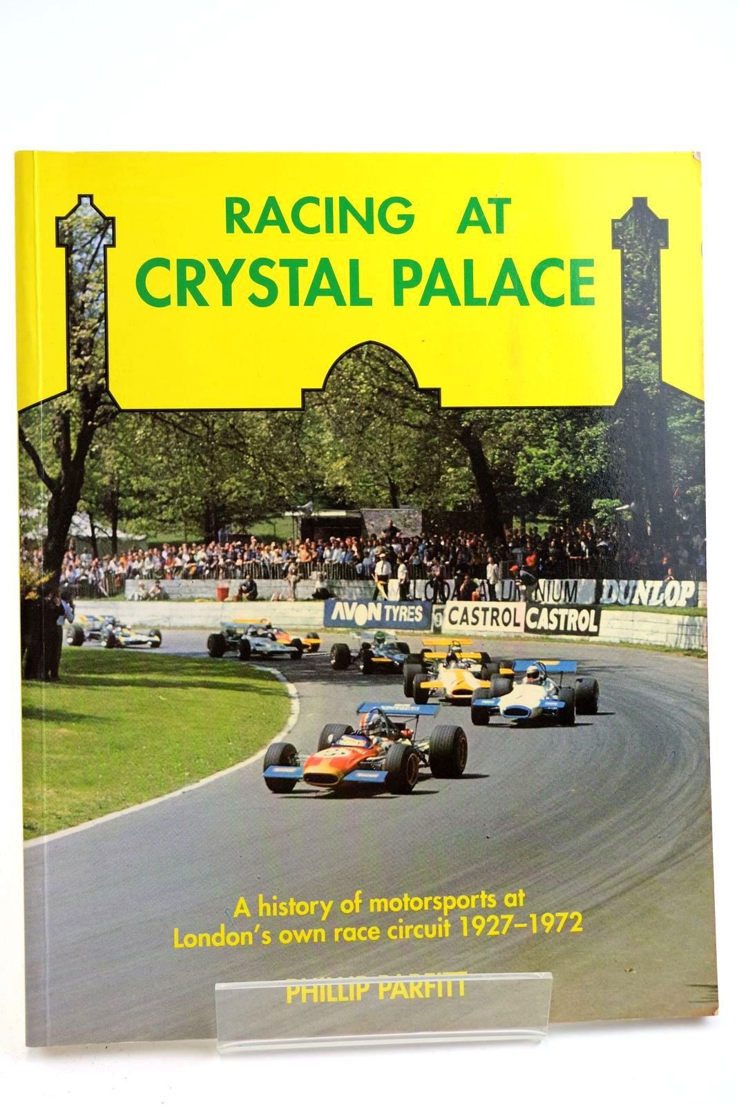 Photo of RACING AT CRYSTAL PALACE written by Parfitt, Phillip published by Motor Racing Publications Ltd. (STOCK CODE: 2132259)  for sale by Stella & Rose's Books