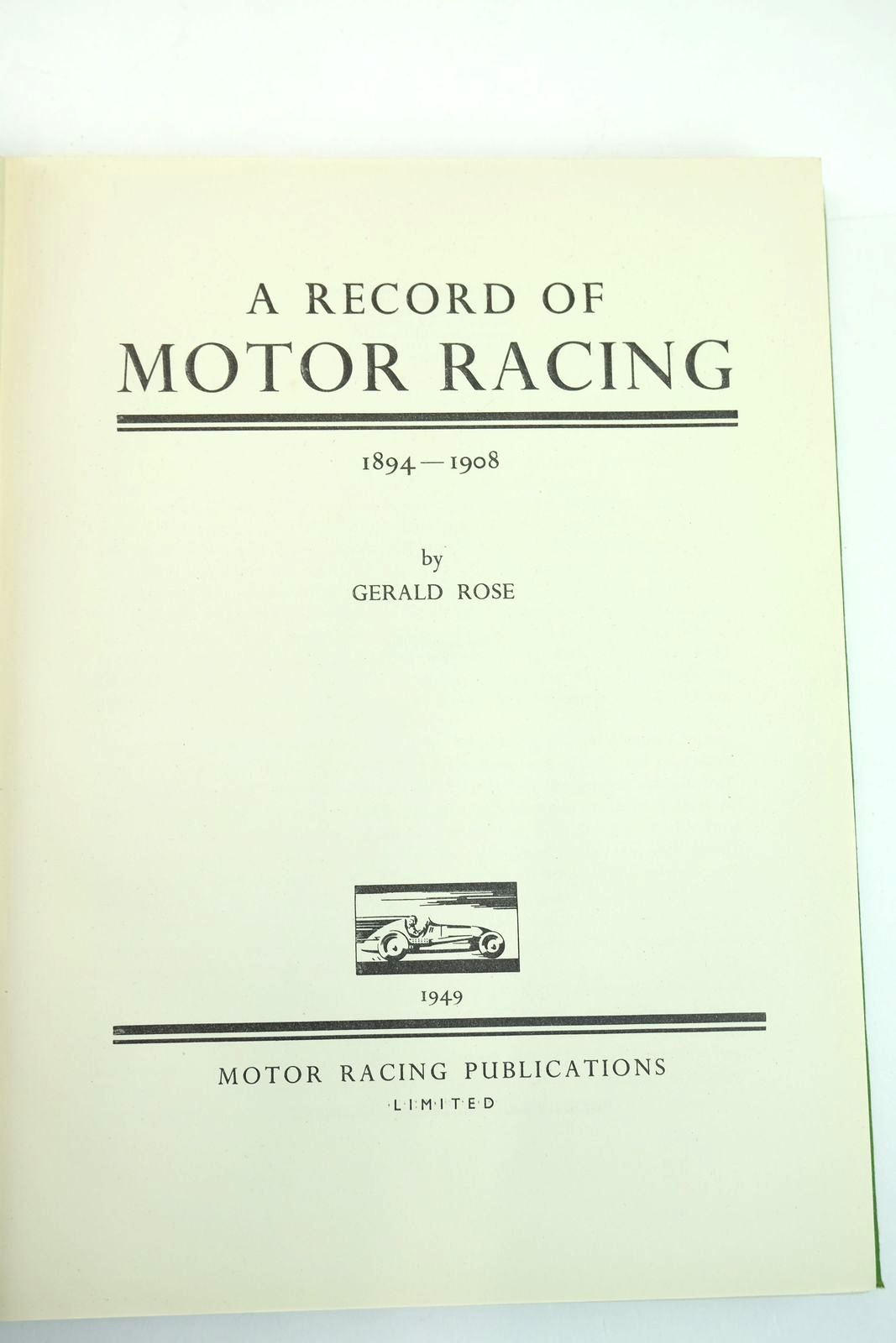Photo of A RECORD OF MOTOR RACING 1894-1908 written by Rose, Gerald published by Motor Racing Publications Ltd. (STOCK CODE: 2132272)  for sale by Stella & Rose's Books