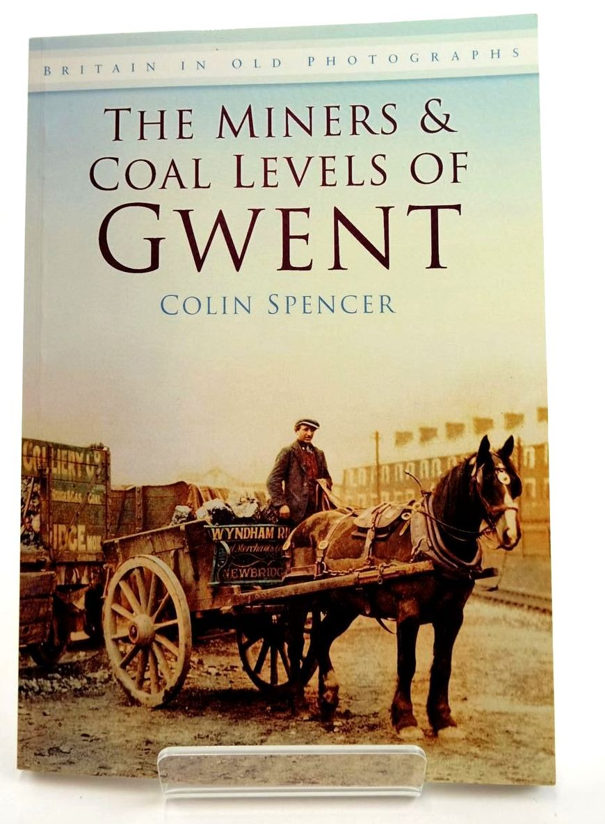Photo of THE MINERS AND COAL LEVELS OF GWENT written by Spencer, Colin published by The History Press (STOCK CODE: 2132307)  for sale by Stella & Rose's Books