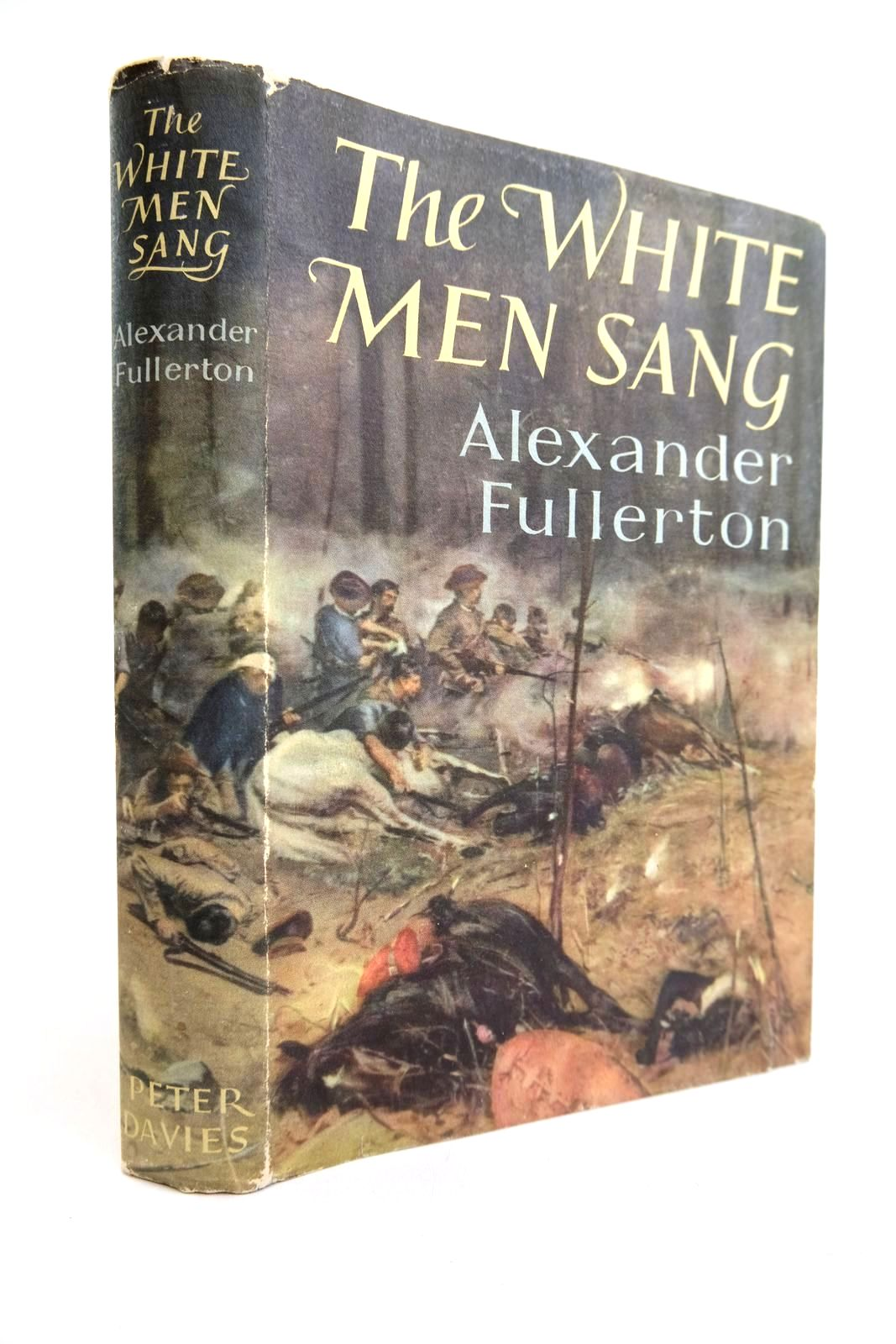 Photo of THE WHITE MEN SANG written by Fullerton, Alexander published by Peter Davies (STOCK CODE: 2132320)  for sale by Stella & Rose's Books