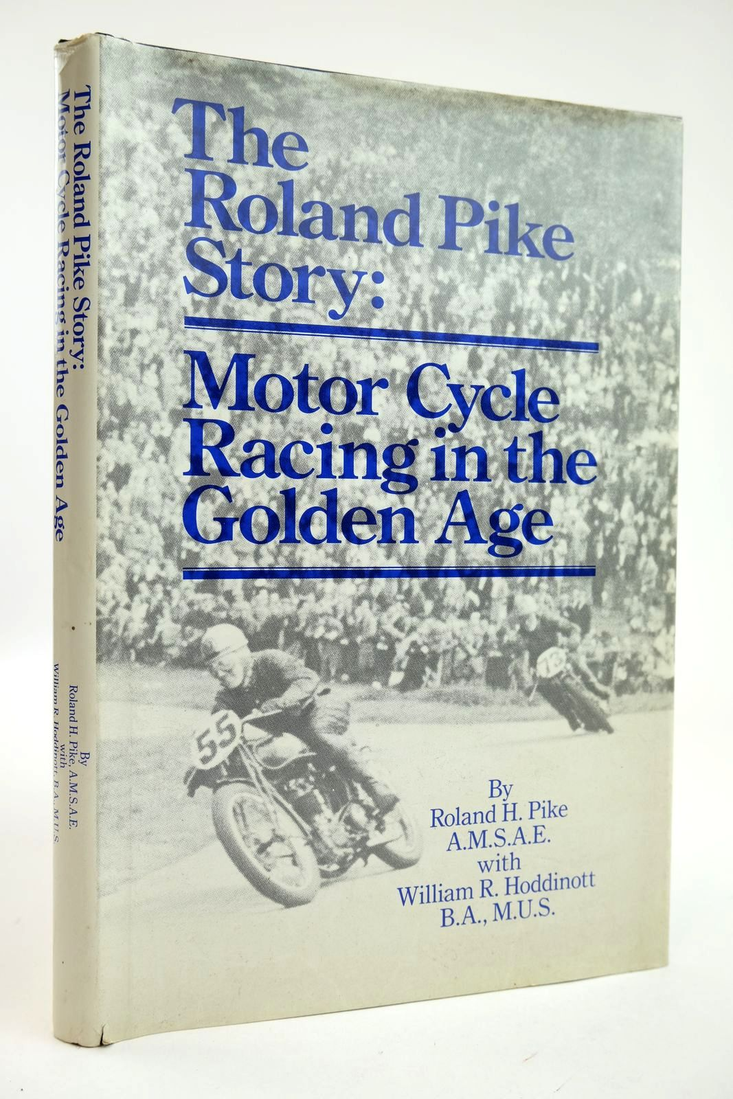 Photo of THE ROLAND PIKE STORY MOTOR CYCLE RACING IN THE GOLDEN AGE