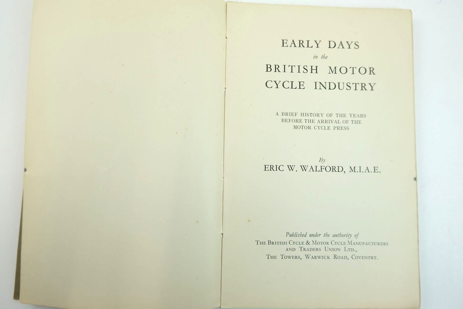 Photo of EARLY DAYS IN THE BRITISH MOTOR CYCLE INDUSTRY written by Walford, Eric W. (STOCK CODE: 2132368)  for sale by Stella & Rose's Books