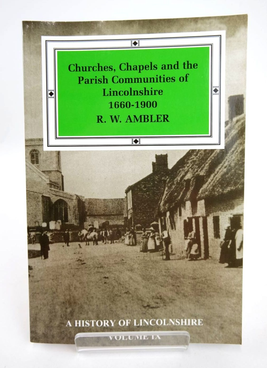 Photo of CHURCHES, CHAPELS AND THE PARISH COMMUNITIES OF LINCOLNSHIRE 1660-1900 written by Ambler, R.W. published by History Of Lincolnshire Committee (STOCK CODE: 2132439)  for sale by Stella & Rose's Books