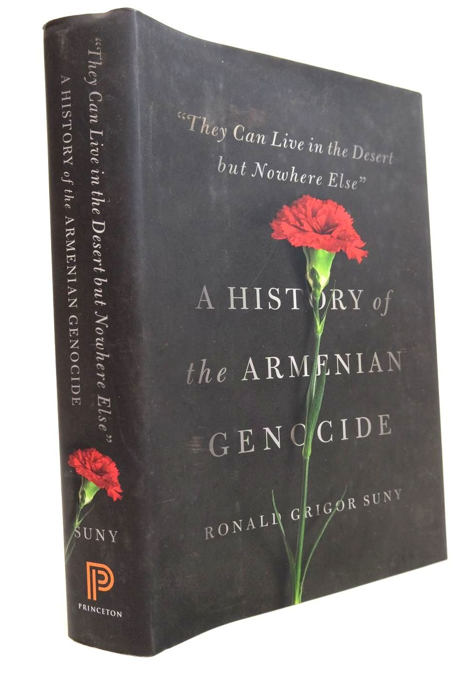 """Photo of """"THEY CAN LIVE IN THE DESERT BUT NOWHERE ELSE"""" A HISTORY OF THE ARMENIAN GENOCIDE written by Suny, Ronald Grigor published by Princeton University Press (STOCK CODE: 2132442)  for sale by Stella & Rose's Books"""