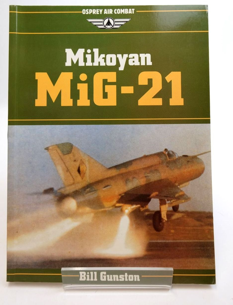 Photo of MIKOYAN MIG-21 written by Gunston, Bill published by Osprey Publishing (STOCK CODE: 2132449)  for sale by Stella & Rose's Books