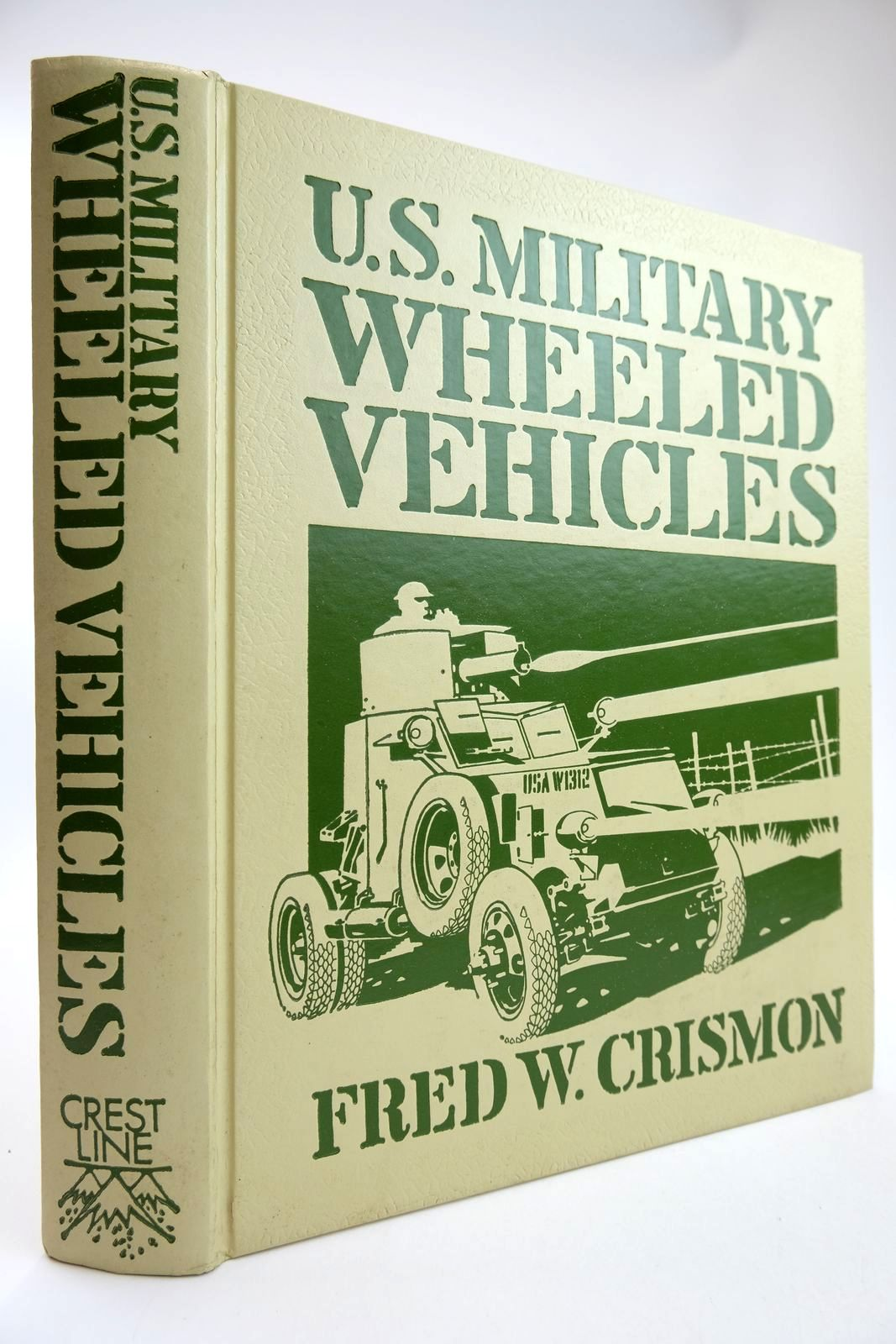 Photo of U.S. MILITARY WHEELED VEHICLES written by Crismon, Fred Dammann, George H. published by Crestline Publishing Co. Inc. (STOCK CODE: 2132464)  for sale by Stella & Rose's Books