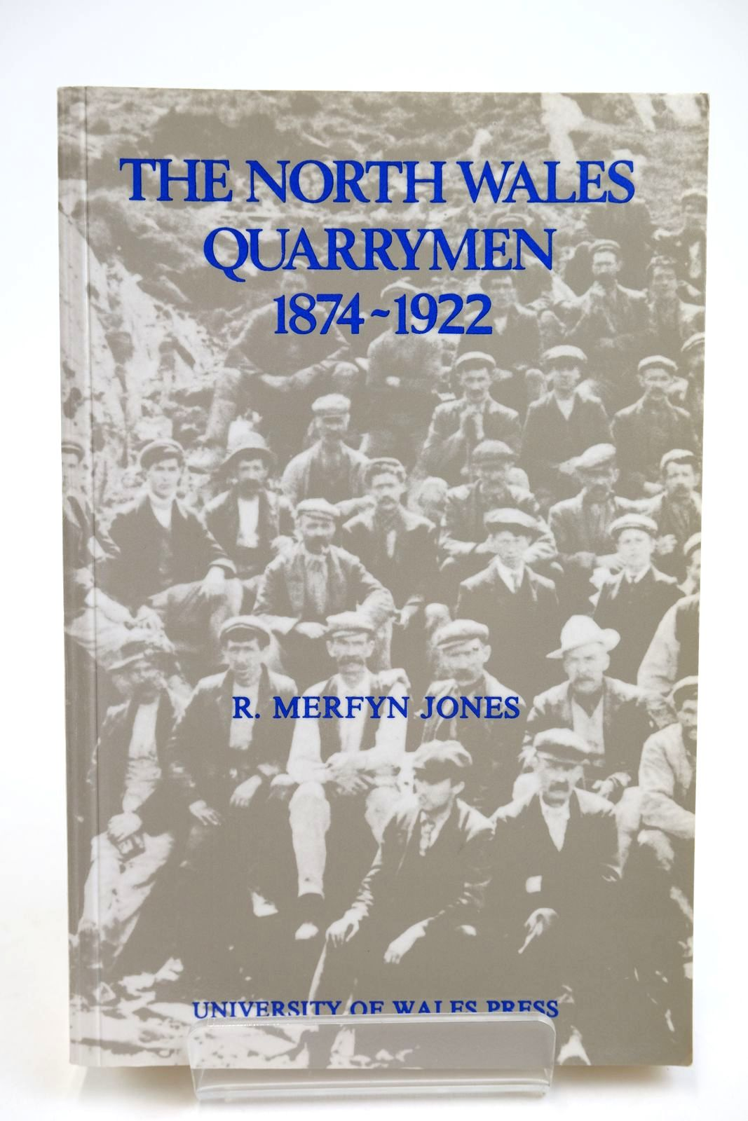 Photo of THE NORTH WALES QUARRYMEN 1874-1922 written by Jones, R. Merfyn published by University of Wales (STOCK CODE: 2132487)  for sale by Stella & Rose's Books