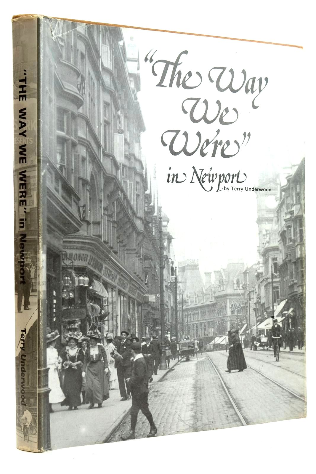 Photo of THE WAY WE WERE IN NEWPORT written by Underwood, Terry published by Terry Underwood (STOCK CODE: 2132502)  for sale by Stella & Rose's Books