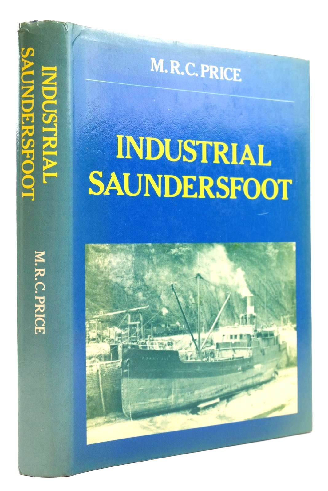 Photo of INDUSTRIAL SAUNDERSFOOT written by Price, M.R.C. published by Gomer Press (STOCK CODE: 2132504)  for sale by Stella & Rose's Books