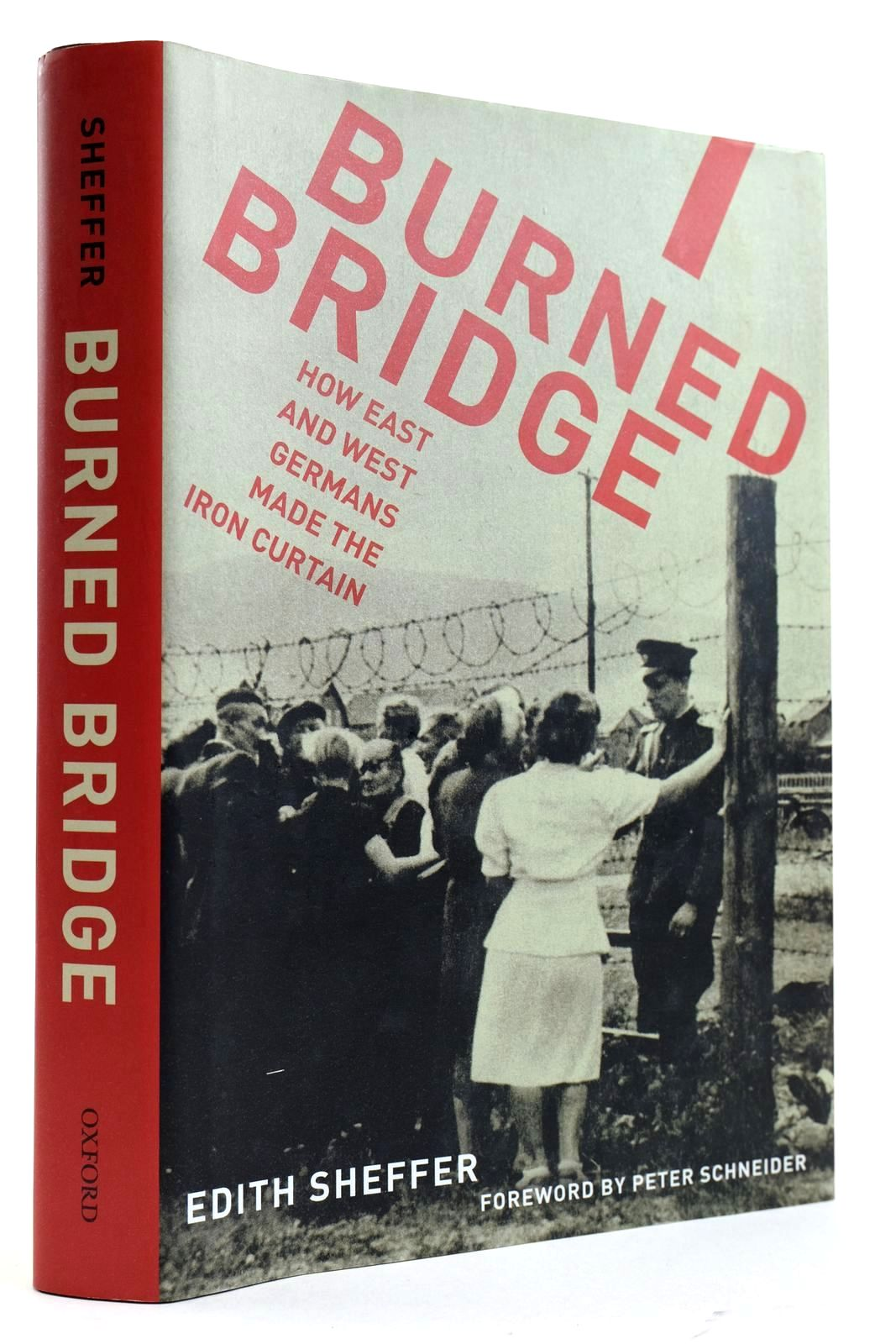 Photo of BURNED BRIDGE HOW EAST AND WEST GERMANS MADE THE IRON CURTAIN written by Sheffer, Edith published by Oxford University Press (STOCK CODE: 2132511)  for sale by Stella & Rose's Books