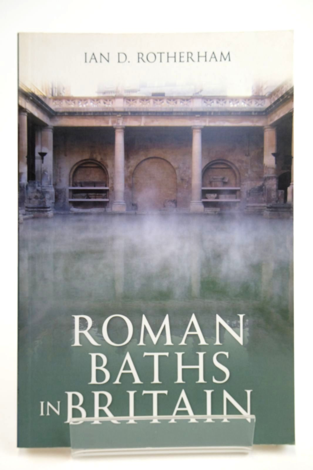 Photo of ROMAN BATHS IN BRITAIN written by Rotherham, Ian D. published by Amberley (STOCK CODE: 2132573)  for sale by Stella & Rose's Books