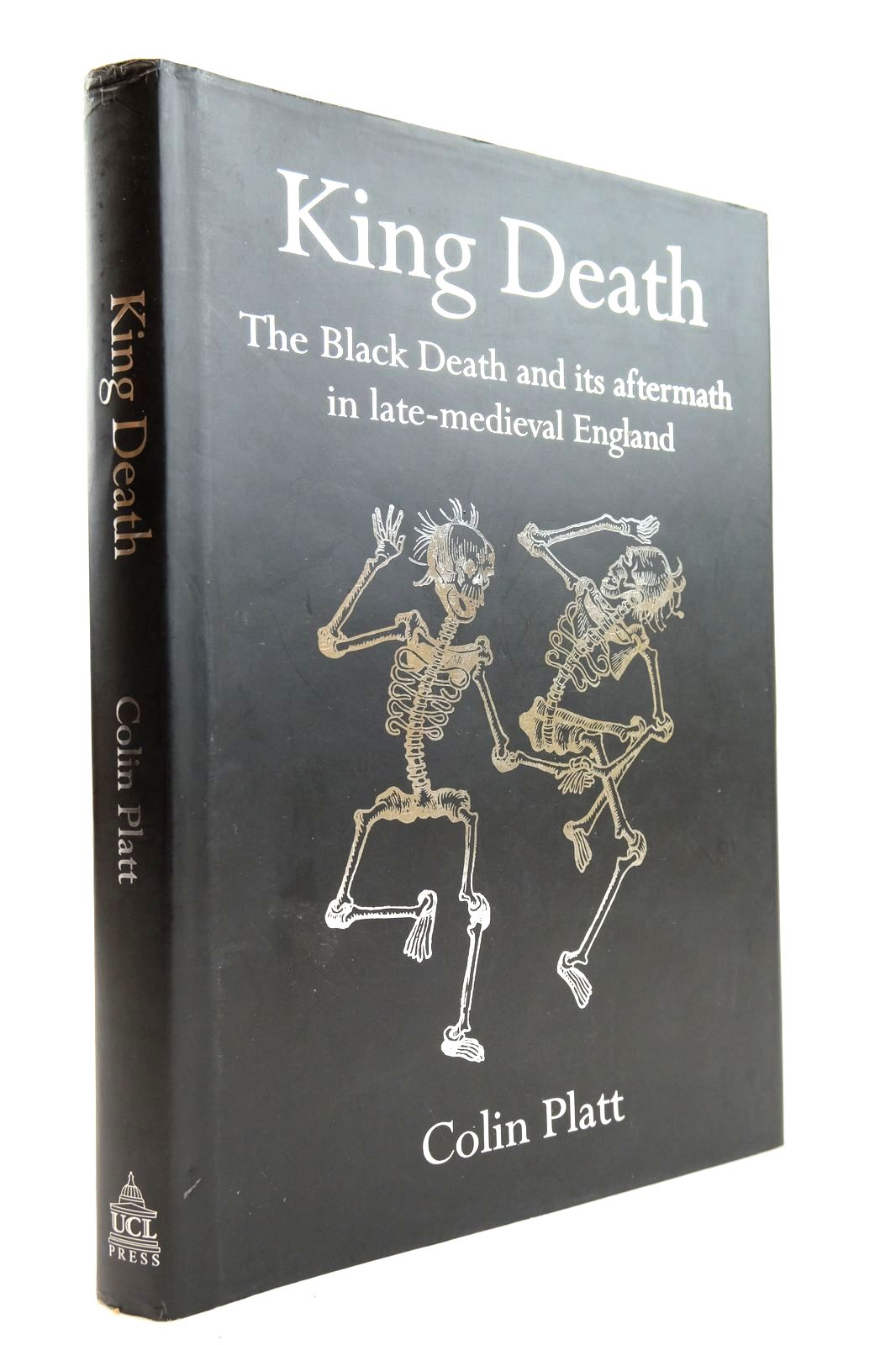 Photo of KING DEATH THE BLACK DEATH AND ITS AFTERMATH IN LATE-MEDIEVAL ENGLAND written by Platt, Colin published by Ucl Press (STOCK CODE: 2132589)  for sale by Stella & Rose's Books