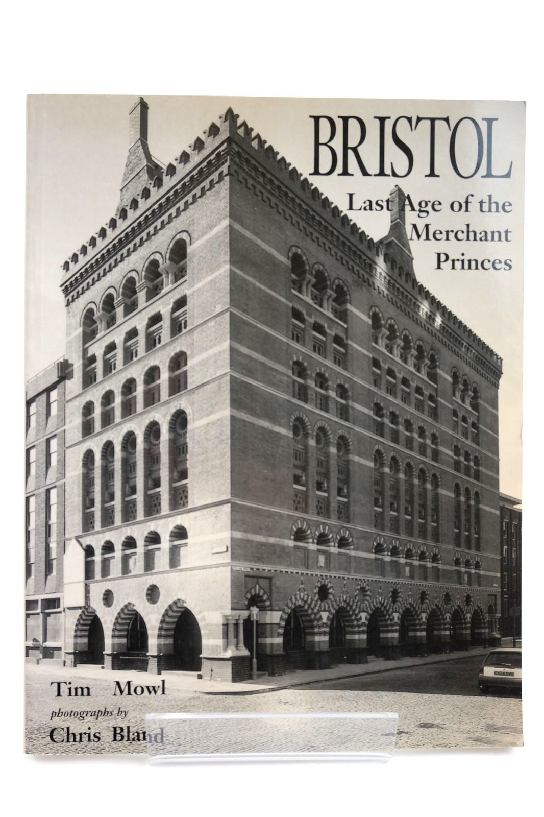Photo of BRISTOL LAST AGE OF THE MERCHANT PRINCES written by Mowl, Timothy published by Millstream Books (STOCK CODE: 2132636)  for sale by Stella & Rose's Books