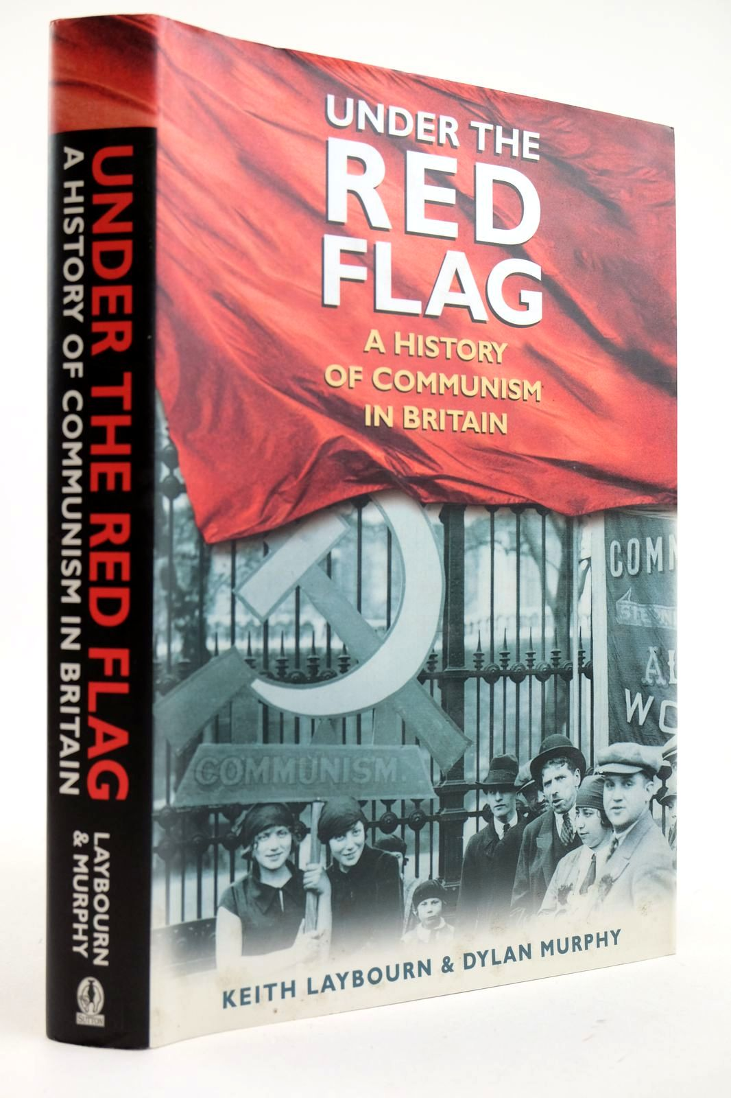 Photo of UNDER THE RED FLAG A HISTORY OF COMMUNISM IN BRITAIN, C. 1849-1991 written by Laybourn, Keith Murphy, Dylan published by Sutton Publishing (STOCK CODE: 2132641)  for sale by Stella & Rose's Books