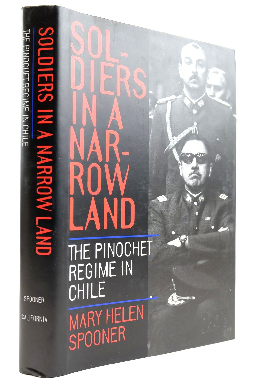 Photo of SOLDIERS IN A NARROW LAND THE PINOCHET REGIME IN CHILE- Stock Number: 2132642