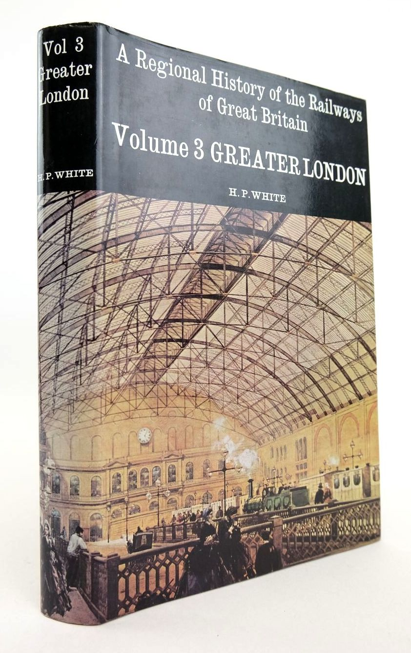 Photo of A REGIONAL HISTORY OF THE RAILWAYS VOLUME 3 GREATER LONDON