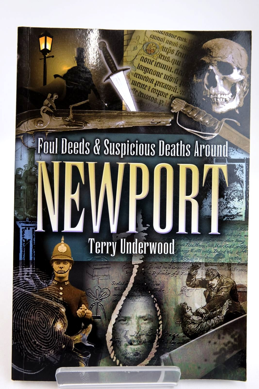 Photo of FOUL DEEDS & SUSPICIOUS DEATHS AROUND NEWPORT written by Underwood, Terry published by Wharncliffe Books (STOCK CODE: 2132887)  for sale by Stella & Rose's Books