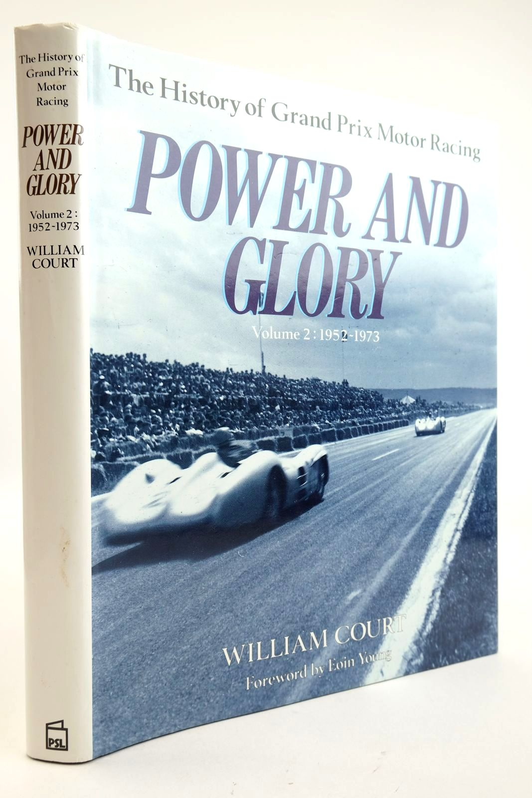 Photo of POWER AND GLORY THE HISTORY OF GRAND PRIX MOTOR RACING VOLUME 2 1952-1973 written by Court, William published by Patrick Stephens Limited (STOCK CODE: 2132916)  for sale by Stella & Rose's Books