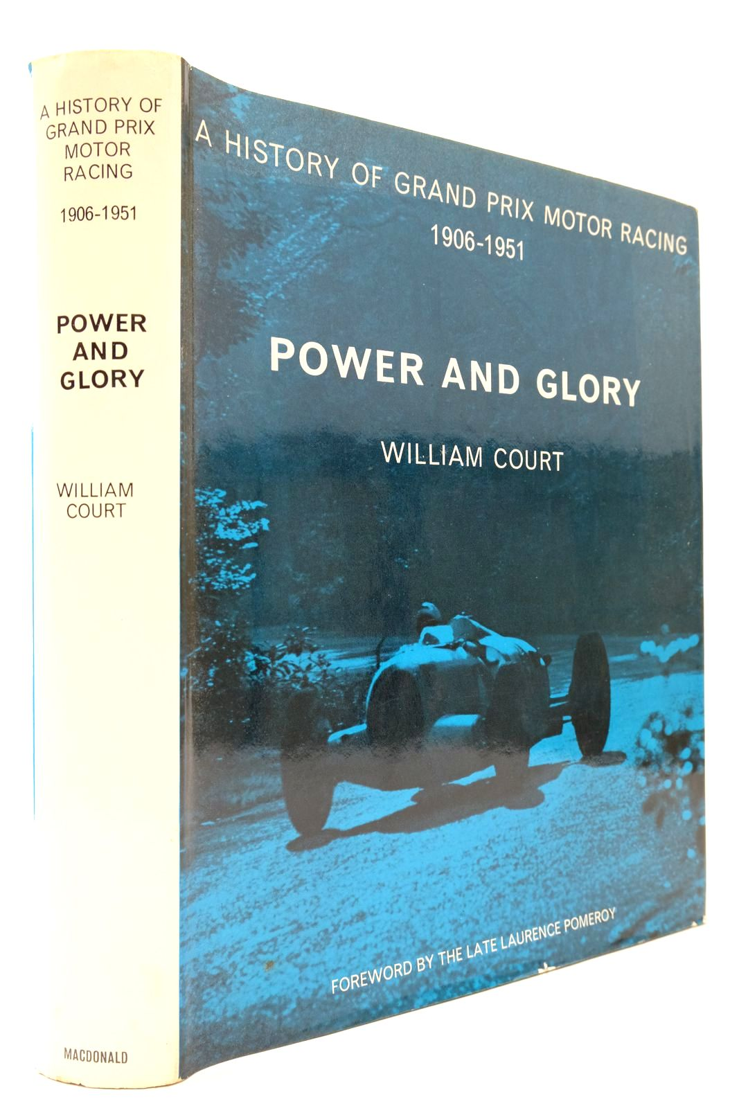 Photo of POWER AND GLORY: A HISTORY OF GRAND PRIX MOTOR RACING VOLUME ONE: 1906-1951 written by Court, William published by MacDonald (STOCK CODE: 2132919)  for sale by Stella & Rose's Books