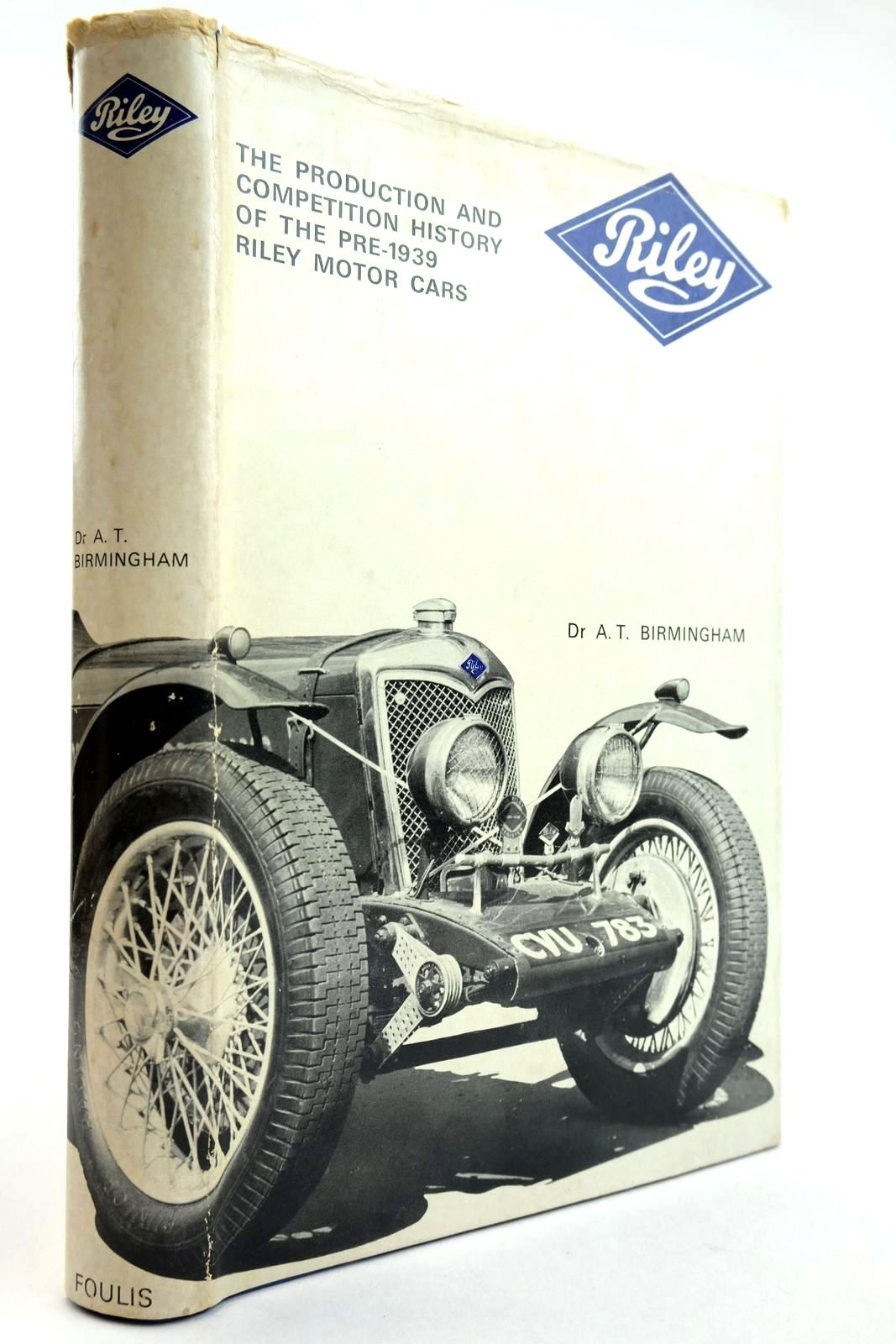 Photo of RILEY THE PRODUCTION AND COMPETITION HISTORY OF THE PRE-1939 RILEY MOTOR CARS written by Birmingham, A.T. published by G.T. Foulis & Co. Ltd. (STOCK CODE: 2132922)  for sale by Stella & Rose's Books