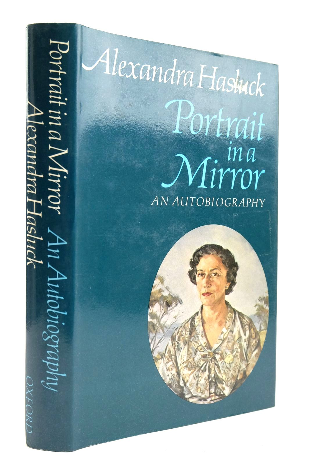 Photo of PORTRAIT IN A MIRROR AN AUTOBIOGRAPHY written by Hasluck, Alexandra published by Oxford University Press (STOCK CODE: 2132943)  for sale by Stella & Rose's Books