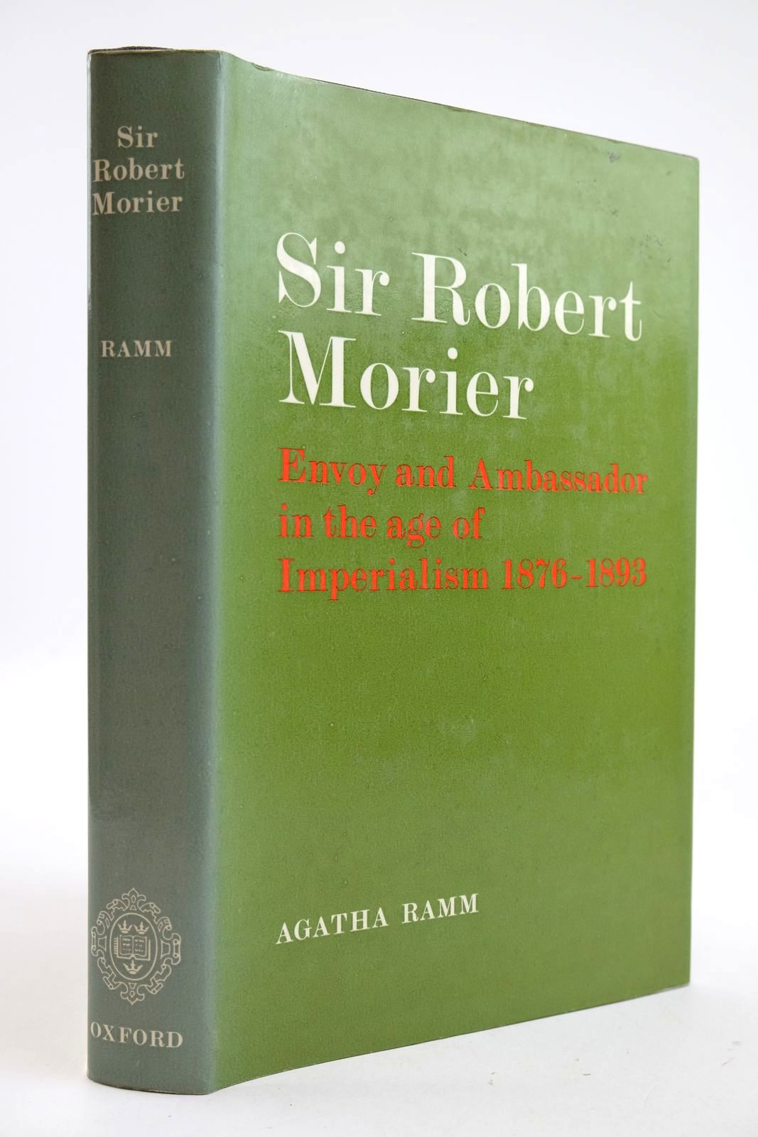 Photo of SIR ROBERT MORIER ENVOY AND AMBASSADOR IN THE AGE OF IMPERIALISM 1876-1893- Stock Number: 2132944