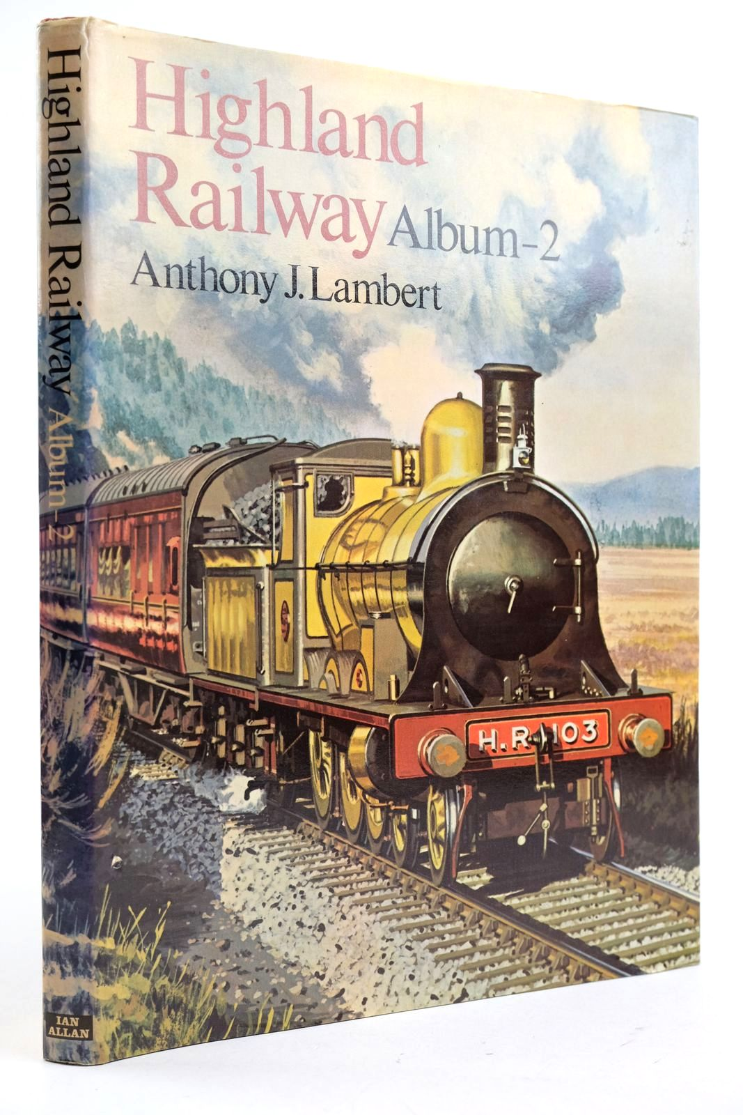 Photo of HIGHLAND RAILWAY ALBUM 2 written by Lambert, Anthony J. published by Ian Allan (STOCK CODE: 2132997)  for sale by Stella & Rose's Books