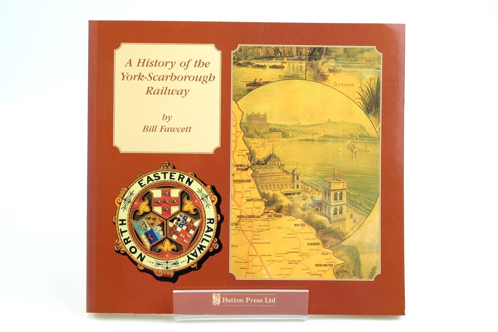 Photo of A HISTORY OF THE YORK-SCARBOROUGH RAILWAY written by Fawcett, Bill published by The Hutton Press (STOCK CODE: 2133000)  for sale by Stella & Rose's Books