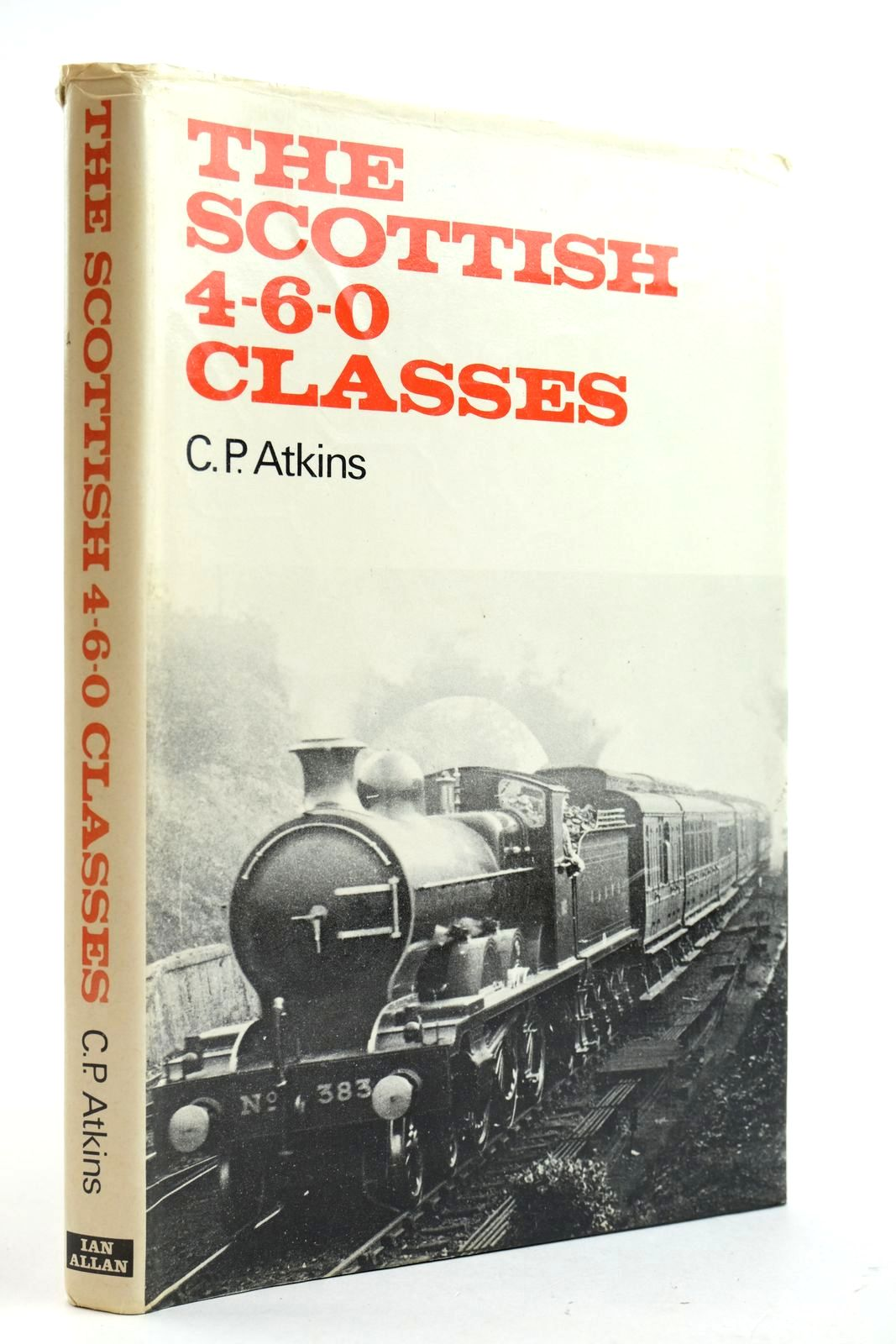 Photo of THE SCOTTISH 4-6-0 CLASSES written by Atkins, C.P. published by Ian Allan Ltd. (STOCK CODE: 2133004)  for sale by Stella & Rose's Books