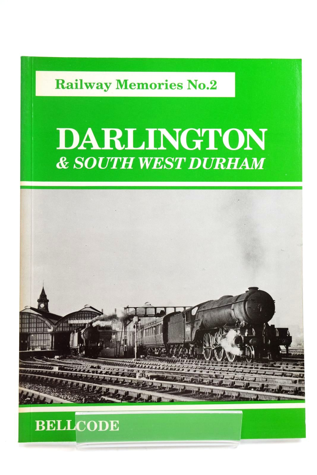 Photo of RAILWAY MEMORIES No. 2 DARLINGTON AND SOUTH WEST DURHAM written by Chapman, Stephen published by Bellcode Books (STOCK CODE: 2133006)  for sale by Stella & Rose's Books