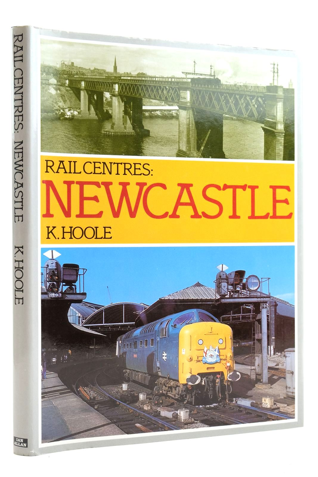 Photo of RAIL CENTRES: NEWCASTLE written by Hoole, K. published by Ian Allan Ltd. (STOCK CODE: 2133007)  for sale by Stella & Rose's Books