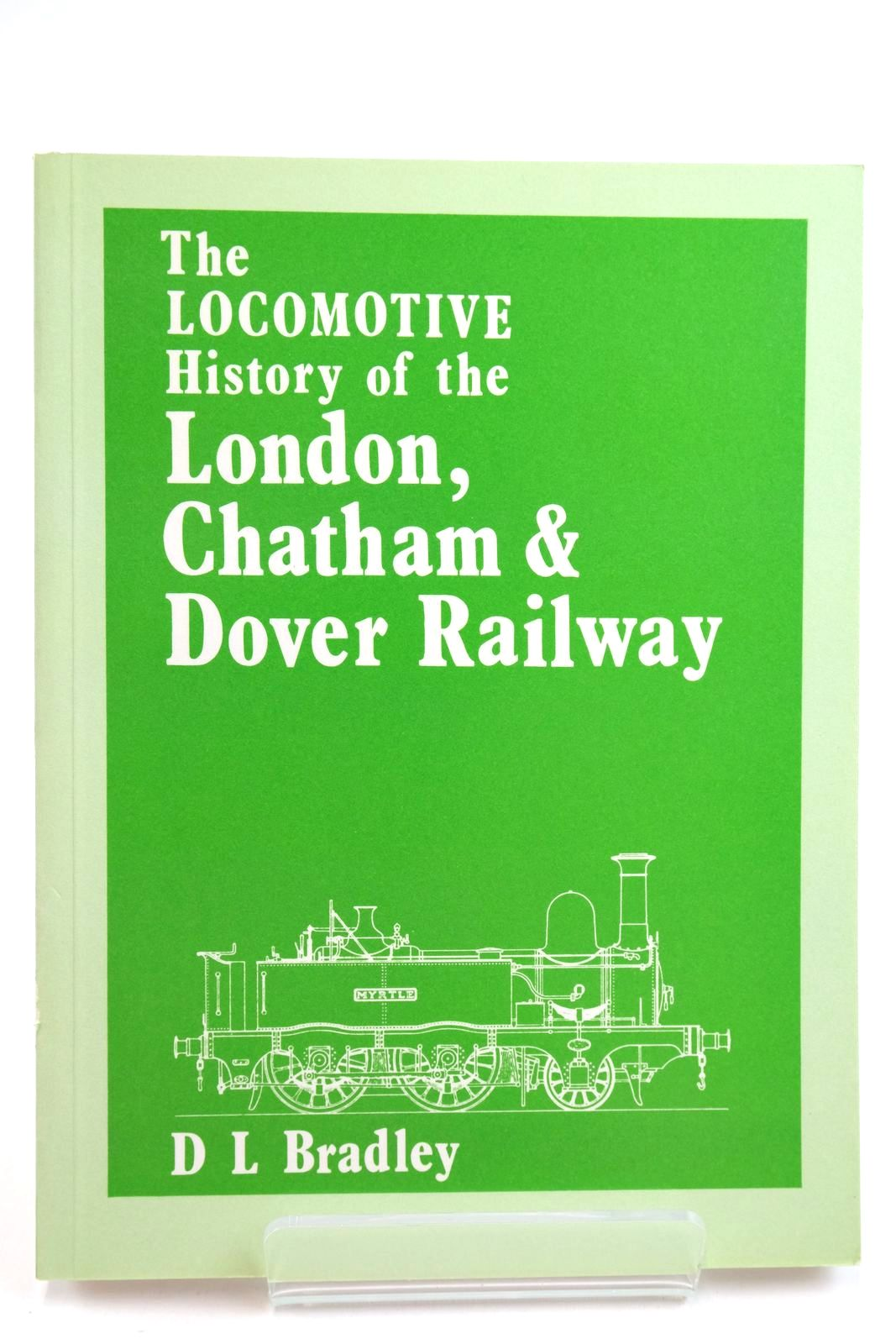 Photo of THE LOCOMOTIVE HISTORY OF THE LONDON, CHATHAM & DOVER RAILWAY written by Bradley, D.L. (STOCK CODE: 2133027)  for sale by Stella & Rose's Books