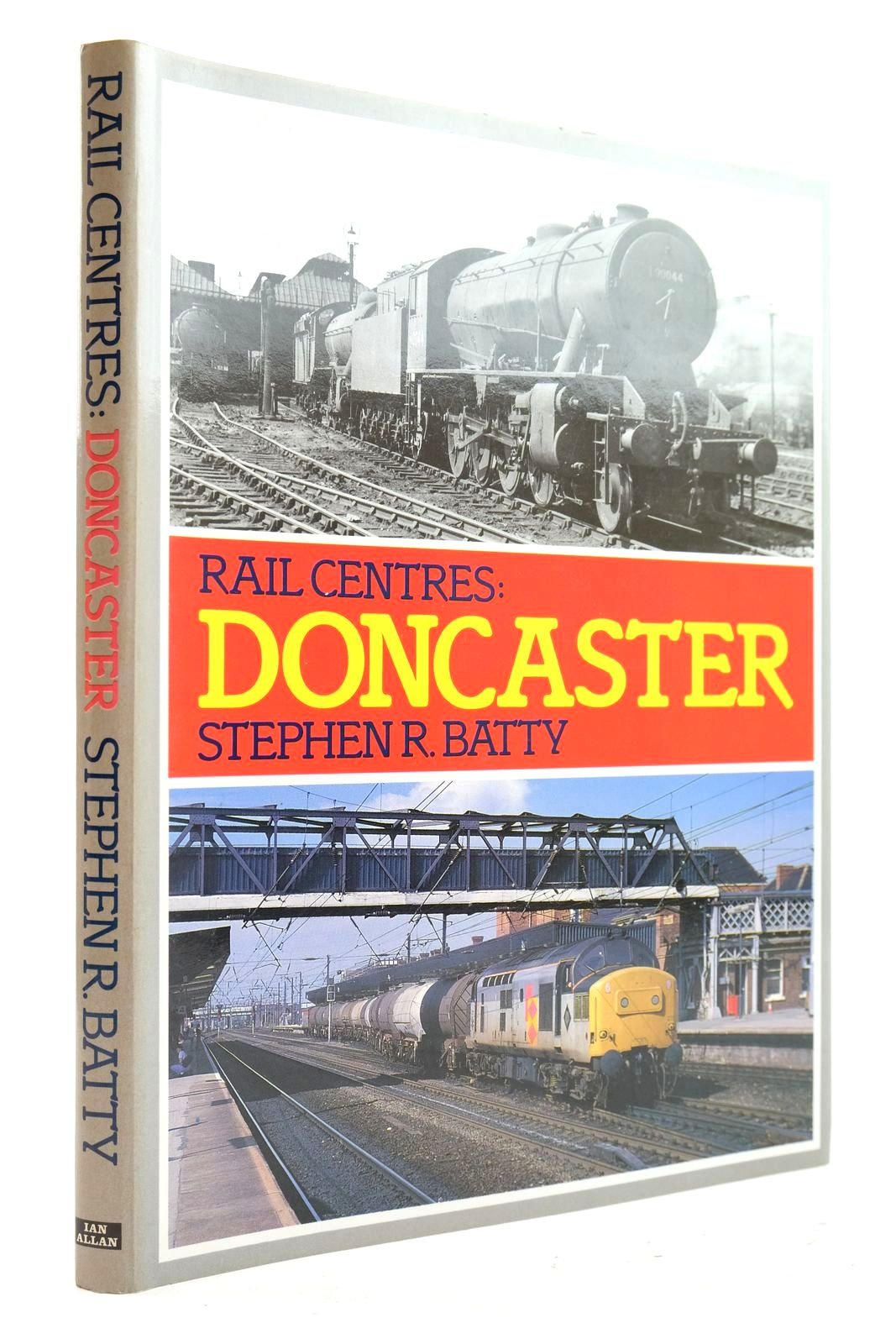 Photo of RAIL CENTRES: DONCASTER written by Batty, Stephen R. published by Ian Allan Ltd. (STOCK CODE: 2133031)  for sale by Stella & Rose's Books