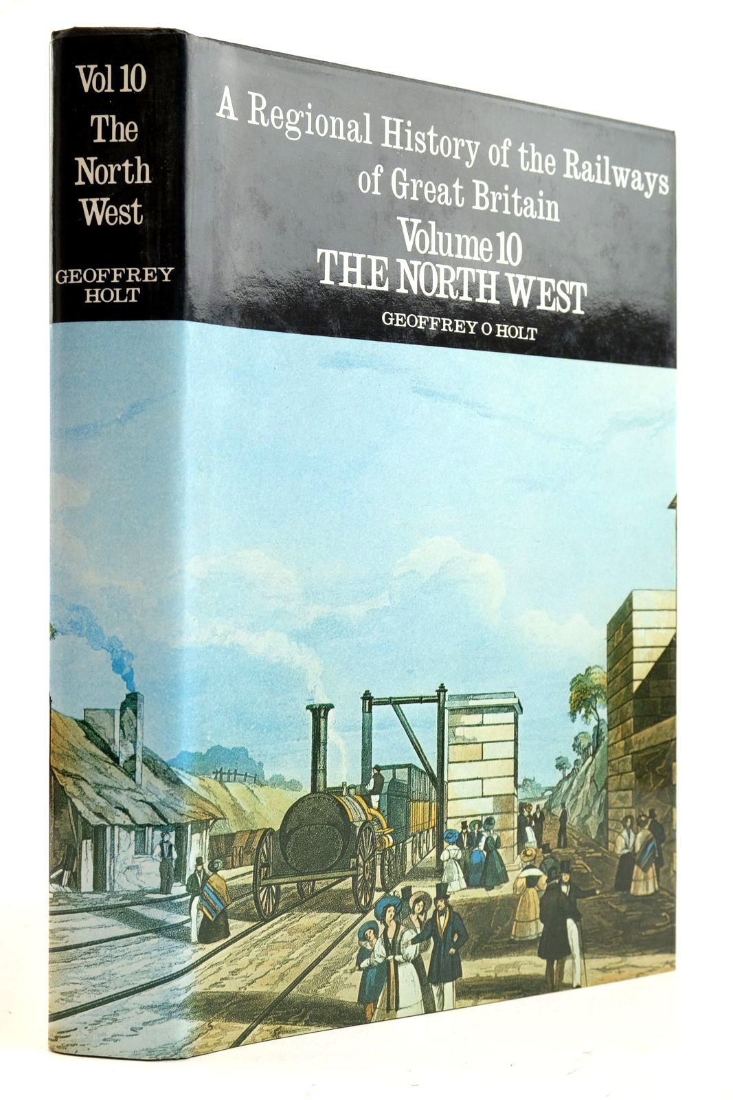 Photo of A REGIONAL HISTORY OF THE RAILWAYS OF GREAT BRITAIN VOLUME X THE NORTH WEST written by Holt, Geoffrey O. published by David & Charles, David St John Thomas (STOCK CODE: 2133044)  for sale by Stella & Rose's Books