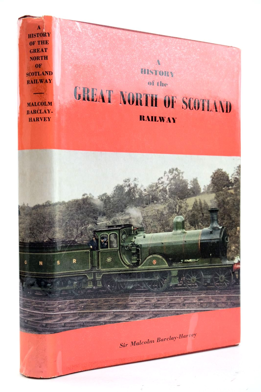 Photo of A HISTORY OF THE GREAT NORTH OF SCOTLAND RAILWAY written by Barclay-Harvey, Malcolm published by Locomotive Publishing Co. Ltd. (STOCK CODE: 2133054)  for sale by Stella & Rose's Books