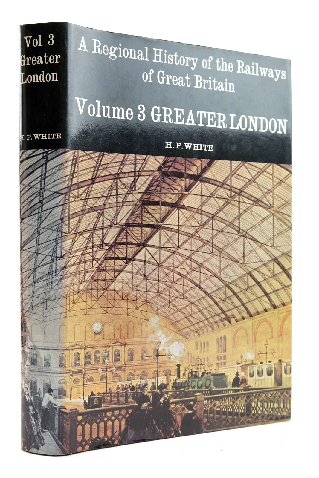 Photo of A REGIONAL HISTORY OF THE RAILWAYS VOLUME 3 GREATER LONDON- Stock Number: 2133055