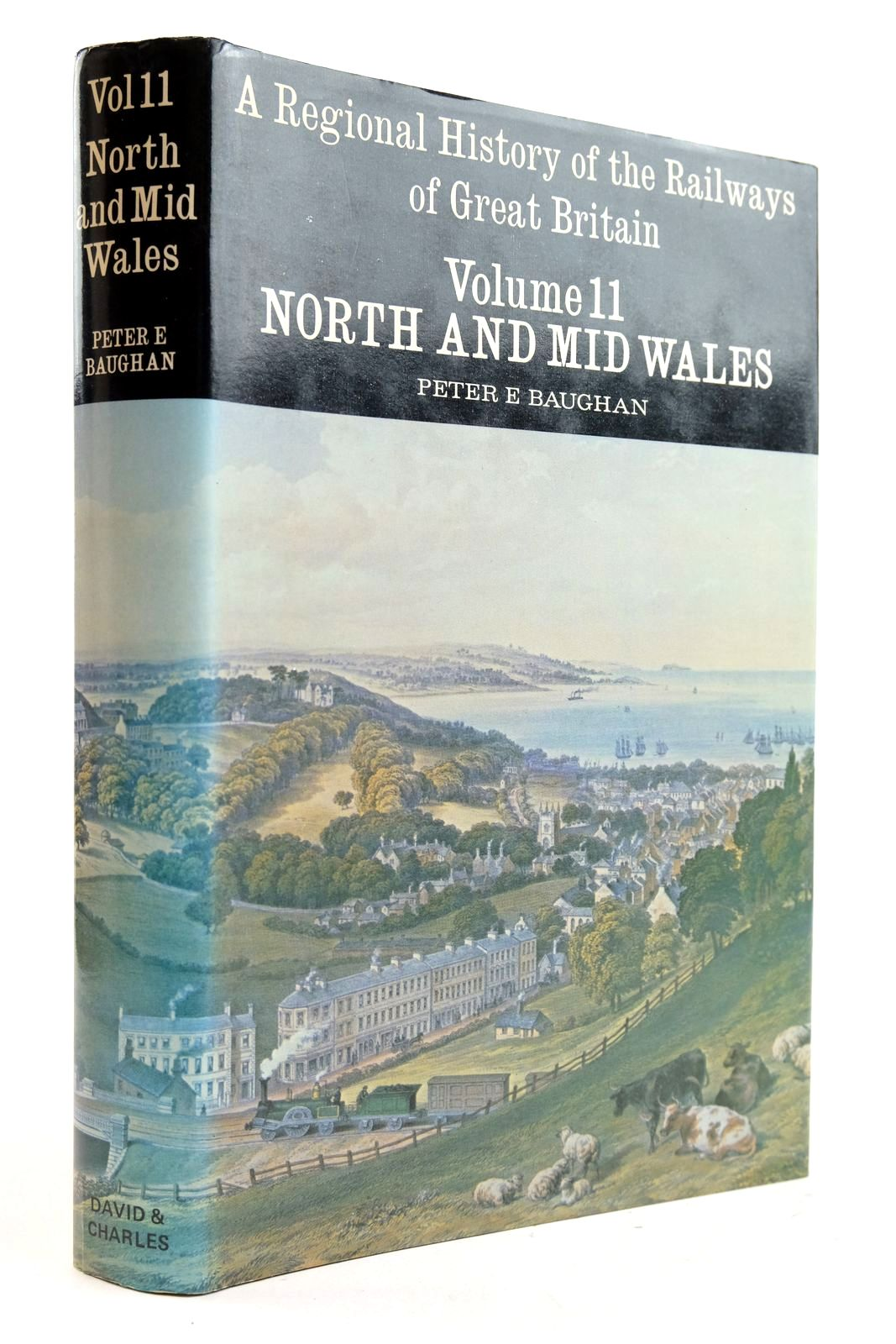 Photo of A REGIONAL HISTORY OF THE RAILWAYS OF GREAT BRITAIN VOLUME 11 NORTH AND MID-WALES written by Baughan, Peter E. published by David & Charles (STOCK CODE: 2133057)  for sale by Stella & Rose's Books