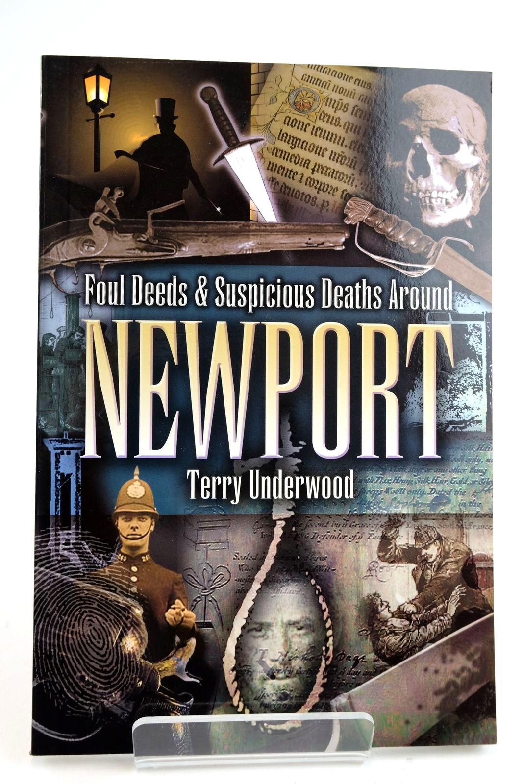 Photo of FOUL DEEDS & SUSPICIOUS DEATHS AROUND NEWPORT written by Underwood, Terry published by Wharncliffe Books (STOCK CODE: 2133086)  for sale by Stella & Rose's Books