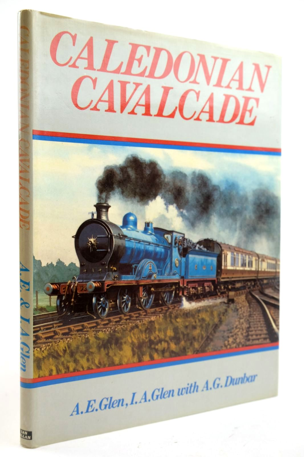 Photo of CALEDONIAN CAVALCADE written by Glen, A.E. Glen, I.A. Dunbar, Alan G. published by Ian Allan (STOCK CODE: 2133125)  for sale by Stella & Rose's Books